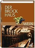 Der Brockhaus Wein. Internationale Anbaugebiete, Rebsorten und Fachbegriffe.