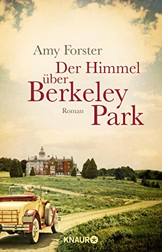 Buchseite und Rezensionen zu 'Der Himmel über Berkeley Park: Roman' von Amy Forster