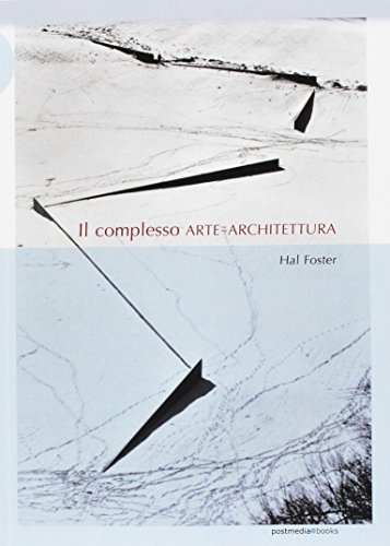 Il complesso arte-architettura. Ediz. illustrata