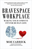 Bravespace: Creating a Workplace Fit for Human Life