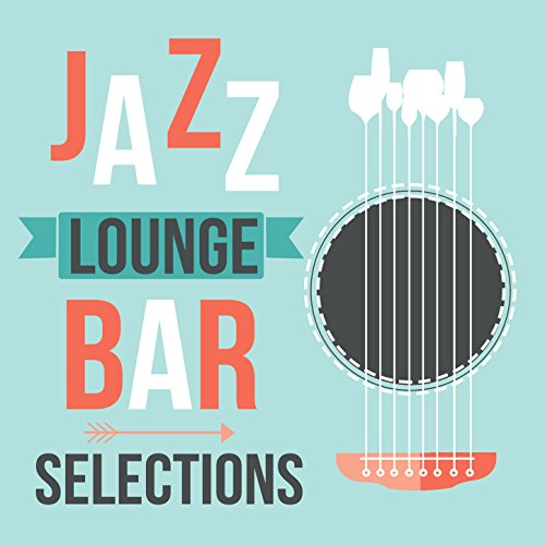 Jazz Lounge Bar Selections