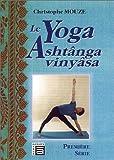 Le yoga Ashtânga Vinyâsa : Première série