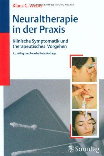 Neuraltherapie in der Praxis: Klinische Symptomatik und therapeutisches Vorgehen