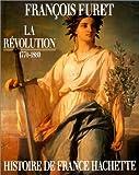 La Révolution : 1770-1880