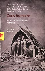 Zoos humains : Au temps des exhibitions humaines