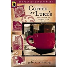 Coffee at Luke's: An Unauthorized Gilmore Girls Gabfest (Smart Pop)