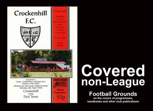 Covered Non-League: Football Grounds on the Covers of Programmes, Handbooks and Other Club Publications