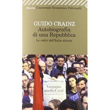 Autobiografia Di Una Repubblica. Le Radici Dell'italia Attuale