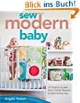 Sew Modern Baby: 19 Projects to Sew f...