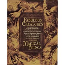 Fabulous Creatures: And Other Magical Beings