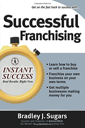 Successful Franchising: Expert Advice on Buying, Selling and Creating Winning Franchises (Instant Success Series) por Bradley J Sugars