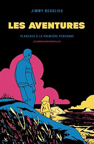 Les aventures : Planches à la première personne