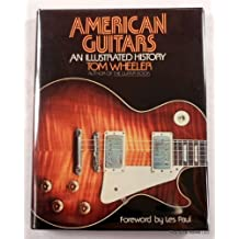 American Guitars: An Illustrated History