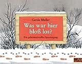 Was war hier bloß los?: Ein geheimnisvoller Spaziergang (MINIMAX) von Muller. Gerda (2013) Taschenbuch