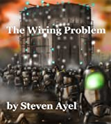The Wiring Problem: All in a half-day's work (EMC2 Universe Book 3)