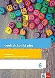 deutsch.kombi plus 6. Differenzierende Allgemeine Ausgabe: Arbeitsheft Rechtschreibung und Grammatik Klasse 6 (deutsch.kombi plus. Differenzierende Ausgabe ab 2015)