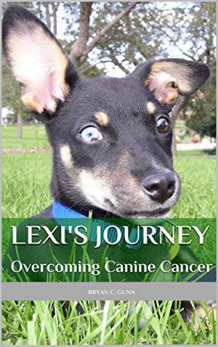 Lexi's Journey: Overcoming Canine Cancer: Helping dogs, beating cancer with an anticancer ketogenic diet (English Edition) por Bryan Gunn