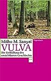 Vulva: Die Enthüllung des unsichtbaren Geschlechts. Aktualisiert und mit einem neuen Vorwort (WAT) - Mithu M. Sanyal
