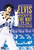 Elvis: Thats the Way It Is - Special Edition [DVD]