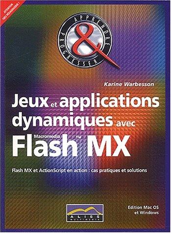 Jeux et applications dynamiques avec Flash MX par Karine Warbesson