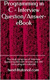 This book comprises of Interview Questions(150) with Answers and 100 tricky program collected from the famous career advice blog - www.tweet4tutorial.comThe aim of this book is to help fresher's and experienced programmers to quickly brush up the bas...
