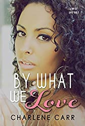 By What We Love (A New Start Book 3)