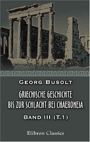 Griechische Geschichte bis zur Schlacht bei Chaeroneia: Band III. Teil 1: Die Pentekontaëtie