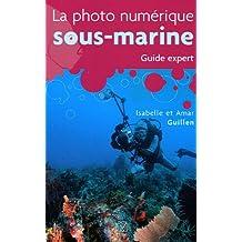 La photo numérique sous-marine : Guide expert