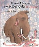 Comment éduquer son mammouth (de compagnie)