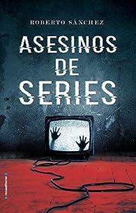 Asesinos de series par Roberto Sánchez