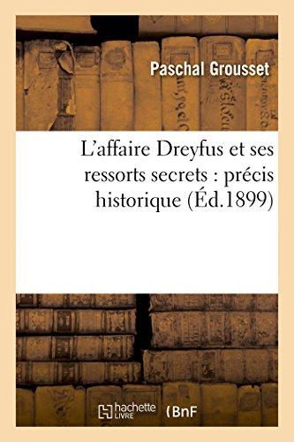 L'affaire Dreyfus et ses ressorts secrets : pr...