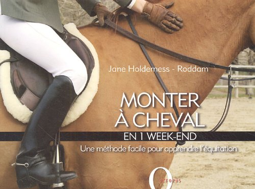 Monter à cheval : En 1 week-end
