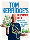 Tom Kerridge's Dopamine Diet: My low-carb, stay-happy way to lose weight only £13.60 on Amazon