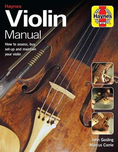 Violin Manual: How to Assess, Buy, Set-Up and Maintain Your Violin (Enthusiasts' Manual)