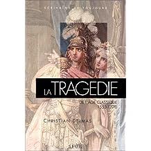 La tragédie de l'âge classique : 1553-1770