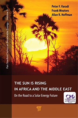 The Sun Is Rising in Africa and the Middle East: On the Road to a Solar Energy Future (Pan Stanford Series on Renewable Energy Book 9) (English Edition) -