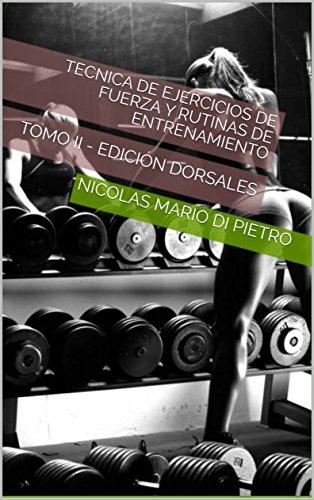 Tecnica de Ejercicios de Fuerza y Rutinas de Entrenamiento (ILUSTRADO): TOMO II -