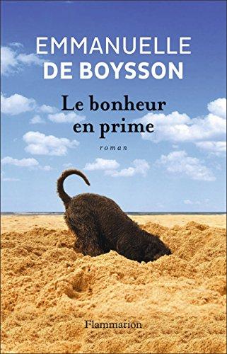 Le Bonheur en prime | Boysson, Emmanuelle de. Auteur