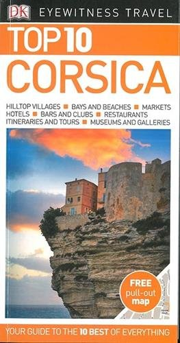 Corsica Top 10. Eyewitness Travel Guide (DK Eyewitness Travel Guide) por Vv.Aa.