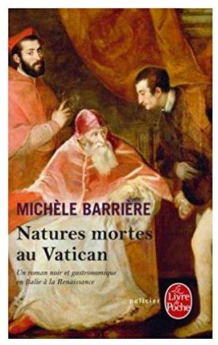 Natures mortes au Vatican : Roman noir et gastronomique en Italie à la Renaissance