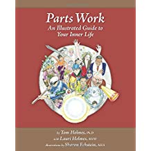 Parts Work: An Illustrated Guide to Your Inner Life