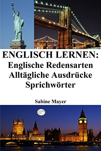 Englisch lernen: englische Redensarten - alltägliche Ausdrücke - Sprichwörter