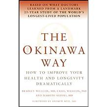 The Okinawa Way: How to Improve Your Health And Longevity Dramatically
