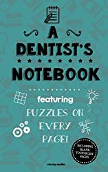 A Dentist's Notebook: Featuring 100 puzzles