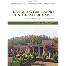 Designing for Luxury on the Bay of Naples: Villas and Landscapes (c. 100 BCE-79 CE)