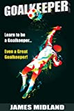 Learn to be a Goalkeeper