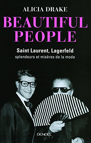 Beautiful People: Saint Laurent, Lagerfeld : splendeurs et misères de la mode