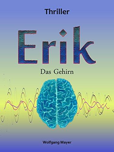 Erik: Das Gehirn