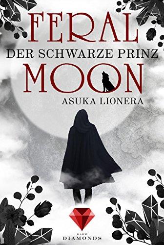 Feral Moon 2: Der schwarze Prinz von [Lionera, Asuka]