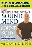 Sound Mind, Sound Body: Fit in 6 Wochen. Jeder. Überall. Jederzeit.